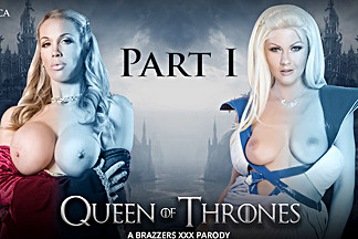 Queen Of Thrones: Part 1 A XXX Parody - BrazzersNetwork
